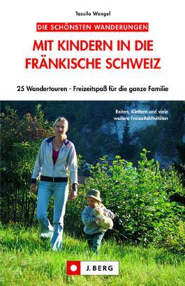 Mit Kindern in die Fränkische Schweiz