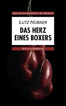 Lutz Hübner, Das Herz eines Boxers