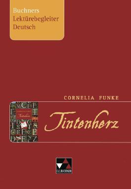 Buchners Lektürebegleiter Deutsch. Arbeitshefte und Materialien zum Downloaden / Cornelia Funke, Tintenherz