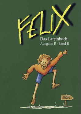 Felix - Ausgabe B. Auf der Grundlage von Felix A
