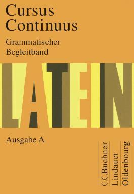 Cursus continuus. Einbändiges Unterrichtswerk für Latein als 2. Fremdsprache