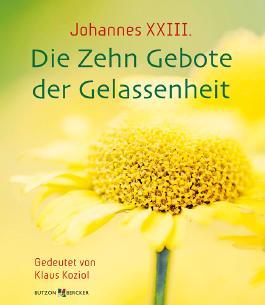 Johannes XXIII. Die Zehn Gebote der Gelassenheit