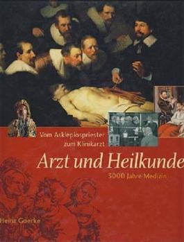 Arzt Und Heilkunde: Vom Asklepiospriester Zum Klinikarzt 3000 Jahre Medizin.