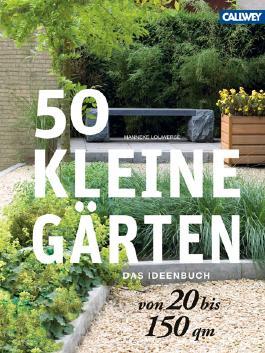 50 kleine Gärten von 20 bis 150 qm