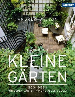 Handbuch Kleine Gärten