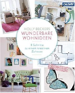 Holly Beckers wunderbare Wohnideen