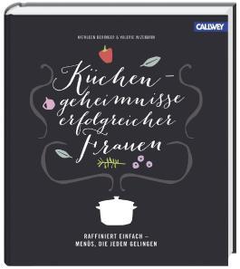 Küchengeheimnisse erfolgreicher Frauen