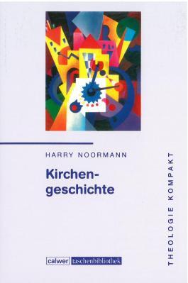 Theologie kompakt: Band 5 Kirchengeschichte