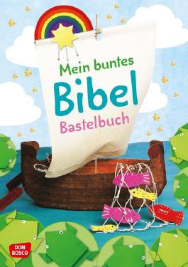 Mein buntes Bibel-Bastelbuch