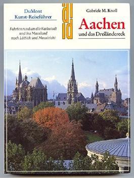 Aachen und das Dreiländereck. Kunst- Reiseführer