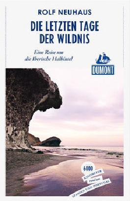 Die letzten Tage der Wildnis (DuMont Reiseabenteuer)
