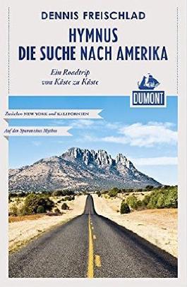 Hymnus - Die Suche nach Amerika (DuMont Reiseabenteuer)
