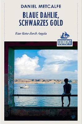 Blaue Dahlie, schwarzes Gold (DuMont Reiseabenteuer)