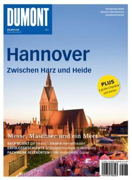 DuMont BILDATLAS Hannover zwischen Harz und Heide: Messe, Maschsee und ein Meer (DuMont BILDATLAS E-Book)