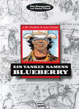 Blueberry Monographie: Ein Yankee namens Blueberry