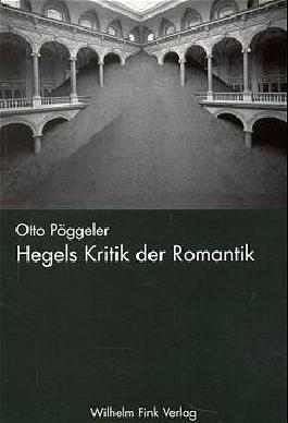 Hegels Kritik der Romantik
