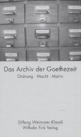 Das Archiv der Goethezeit