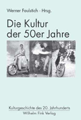 Die Kultur der 50er Jahre
