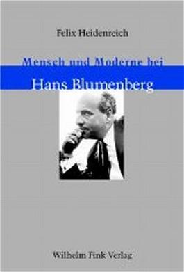 Mensch und Moderne bei Hans Blumenberg