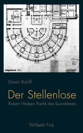 Der Stellenlose. Robert Walsers Poetik des Sozialstaats