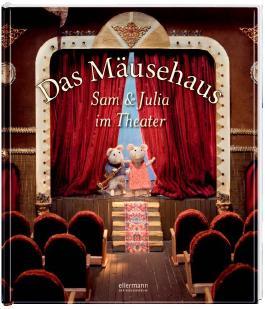Das Mäusehaus - Sam und Julia im Theater