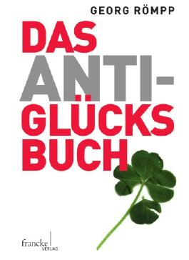 Das Anti-Glücksbuch