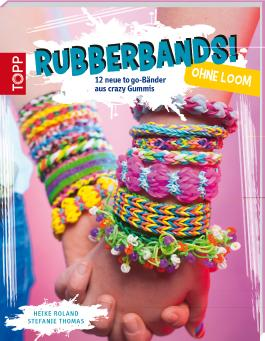 Rubberbands! ohne Loom
