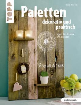 Paletten Dekorativ Und Praktisch (kreativ.kompakt.) Von Alice Rögele Bei  LovelyBooks (Sachbuch)