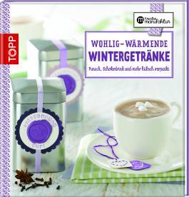 Wohlig-wärmende Wintergetränke
