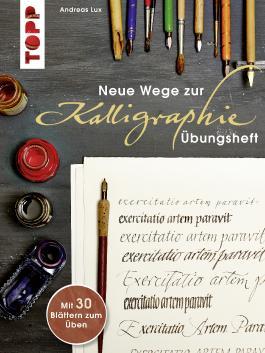 Neue Wege zur Kalligraphie - Übungsheft