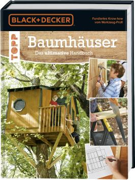 Baumhäuser. Das ultimative Handbuch