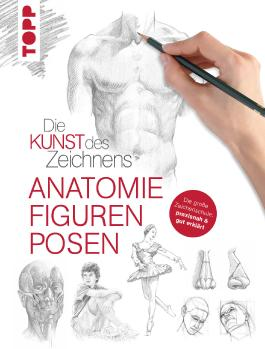Die Kunst des Zeichnens - Anatomie, Figuren, Posen