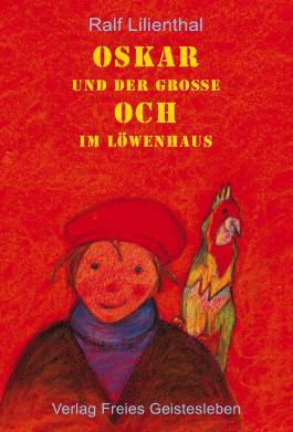Oskar und der grosse Och im Löwenhaus