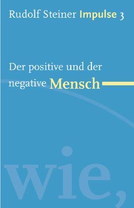 Der positive und der negative Mensch