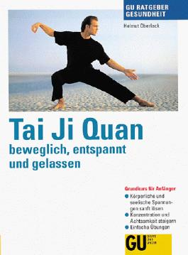 Tai Chi Quan - beweglich, entspannt und gelassen, GU Ratgeber Gesundheit