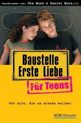 Baustelle Erste Liebe für Teens