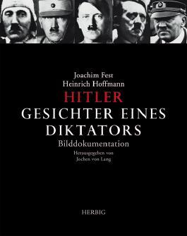 Hitler, Gesichter eines Diktators