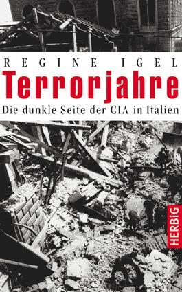 Terrorjahre. Die dunkle Seite der CIA in Italien
