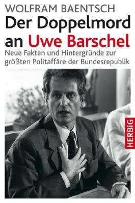 Der Doppelmord an Uwe Barschel