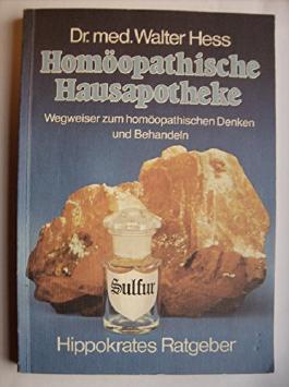 Homöopathische Hausapotheke - Wegweiser zum homöopathischen Denken und Behandeln