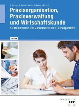 Wirtschafts- und Betriebskunde für Arzthelferinnen und Zahnmedizinische Fachangestellte
