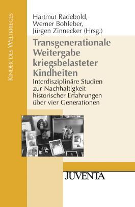 Transgenerationale Weitergabe kriegsbelasteter Kindheiten