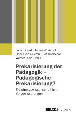 Prekarisierung der Pädagogik – Pädagogische Prekarisierung?