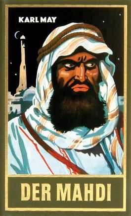 Der Mahdi: Reiseerzählung Im Lande des Mahdi II, Band 17 der Gesammelten Werke (Karl Mays Gesammelte Werke)