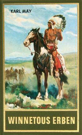 Winnetous Erben: Reiseerzählung, Band 33 der Gesammelten Werke (Karl Mays Gesammelte Werke)