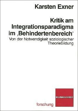 Kritik am Integrationsparadigma im 'Behindertenbereich'