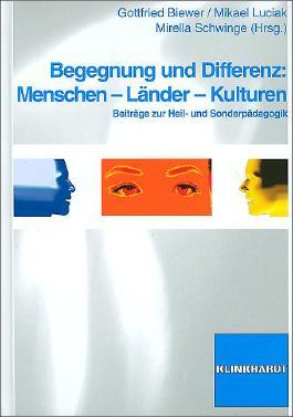 Begegnung und Differenz: Menschen - Länder - Kulturen