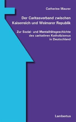 Der Caritasverband zwischen Kaiserreich und Weimarer Republik