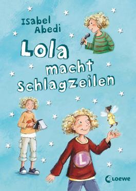 Lola macht Schlagzeilen von Isabel Abedi bei LovelyBooks ...