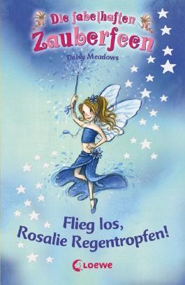 Flieg los, Rosalie Regentropfen!